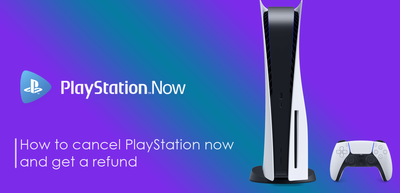 How To Cancel Playstation Now Subscription And Get A Refund
